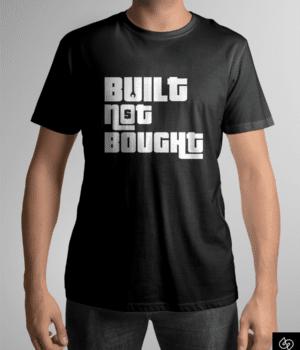 t-shirt-built-not-bought (1)