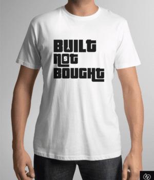 t-shirt-built-not-bought (2)